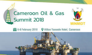 Cameroon Oil and Gaz Summit 2018 @ Hilton Hotel